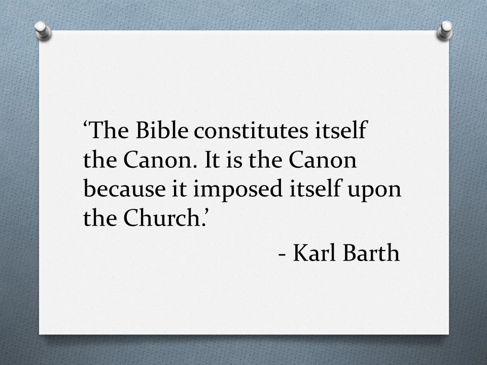 'The Bible constitutes itself the Canon.