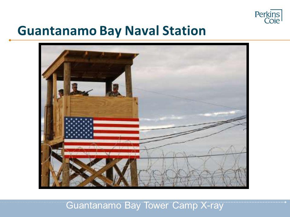 Guantanamo Bay Naval Station Guantanamo Bay Tower Camp X-ray