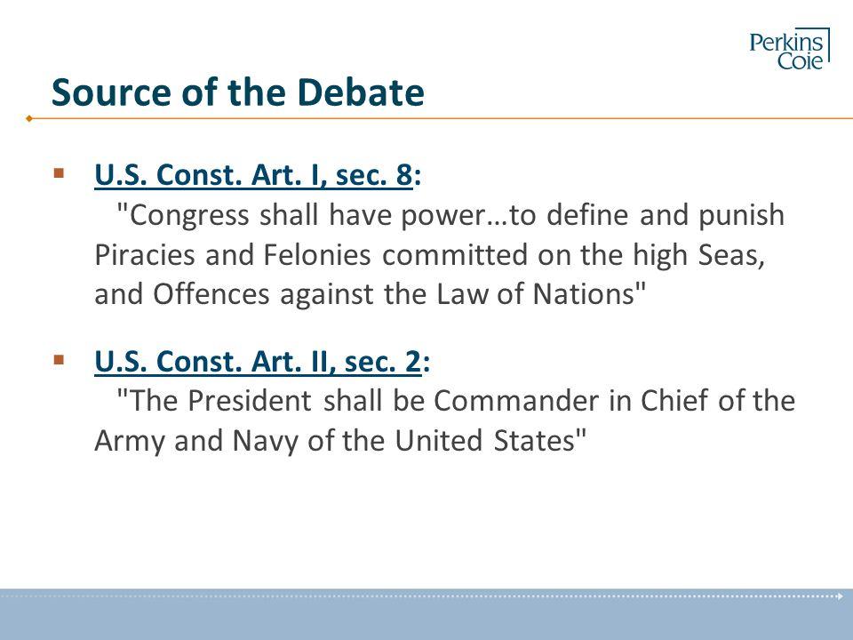 Source of the Debate  U.S. Const. Art. I, sec.