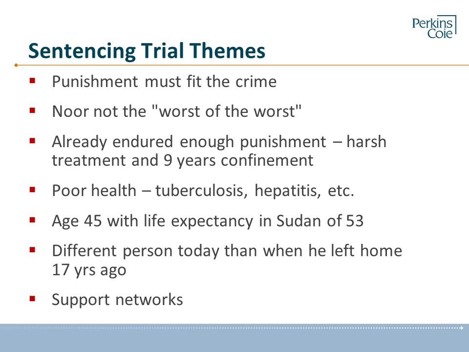 Sentencing Trial Themes  Punishment must fit the crime  Noor not the