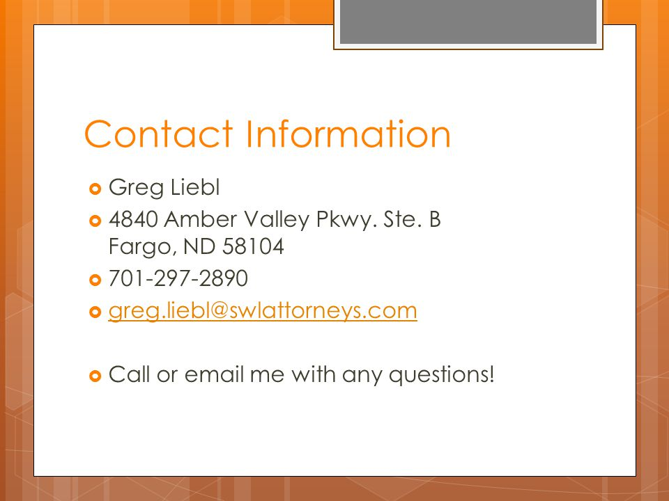 Contact Information  Greg Liebl  4840 Amber Valley Pkwy.