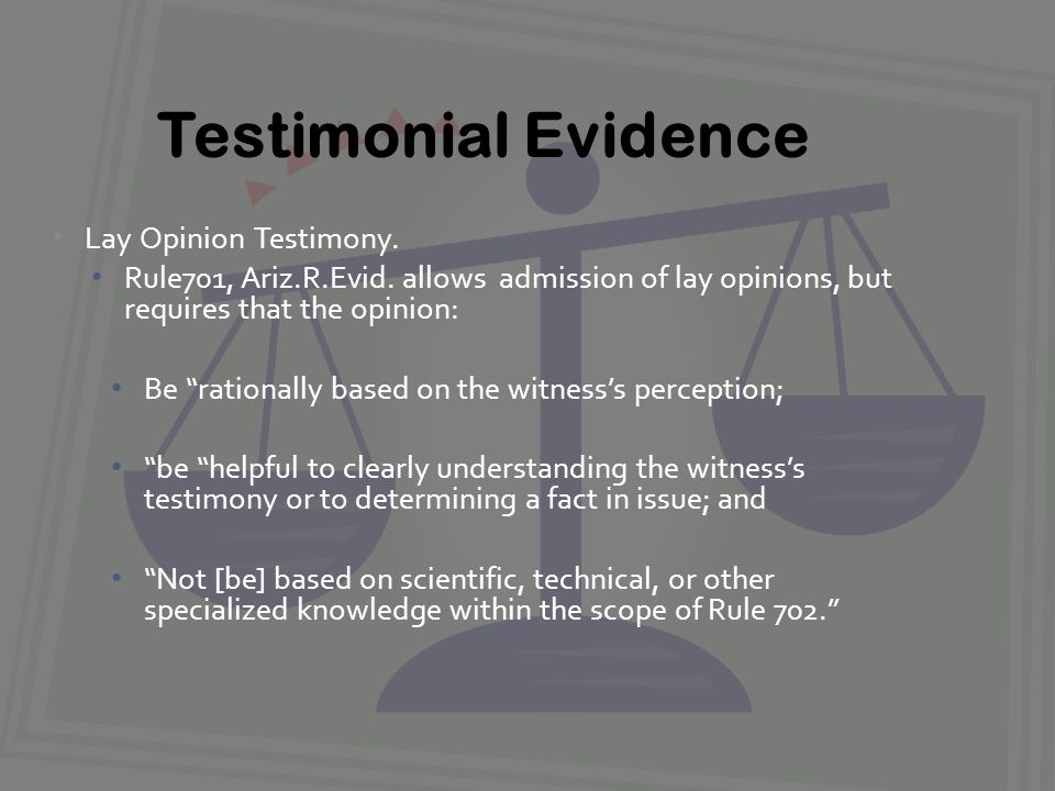 Lay Opinion Testimony. Rule701, Ariz.R.Evid.