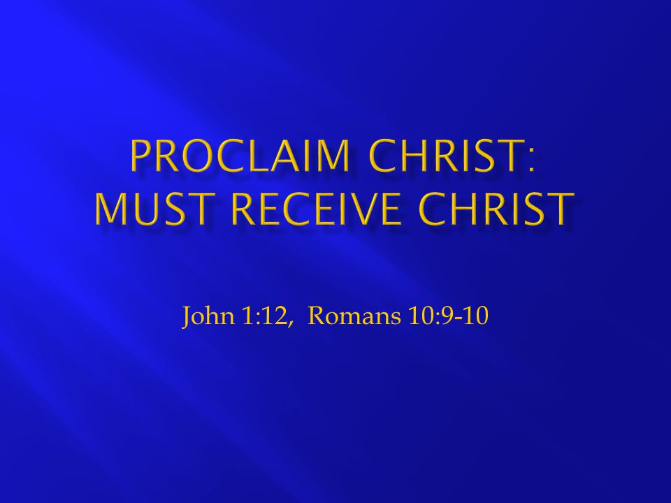 Jn 1:12-14 12 Yet to all who received him, to those who believed in his name, he gave the right to become children of God--
