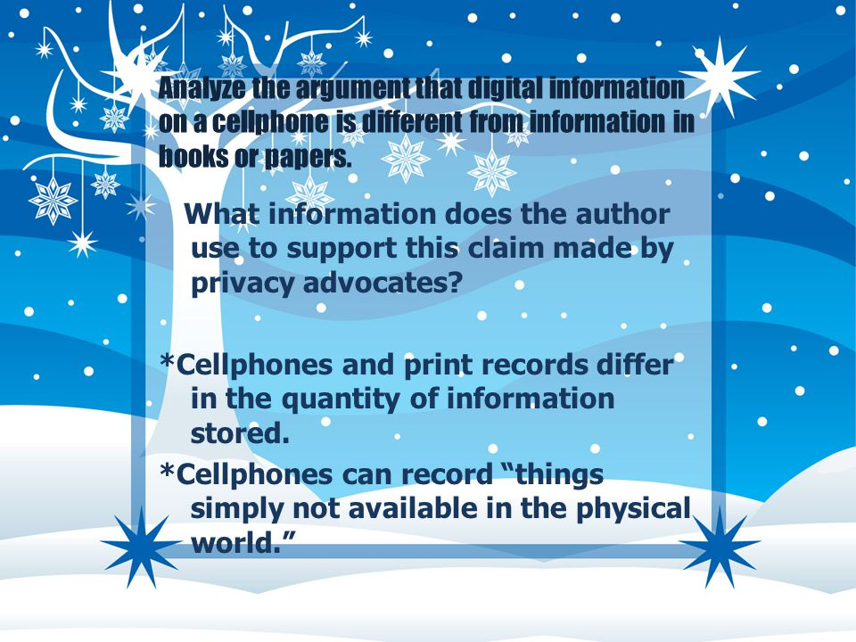 Analyze the argument that digital information on a cellphone is different from information in books or papers.