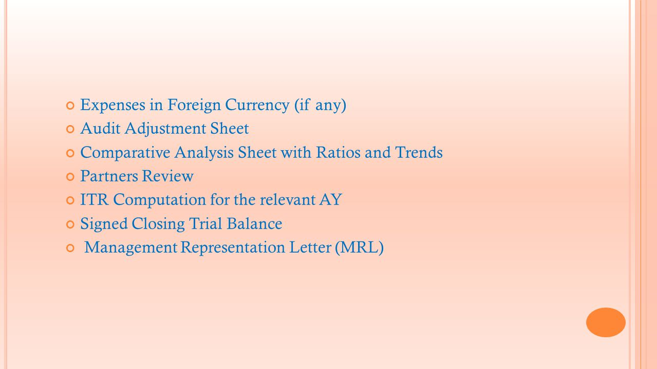 Expenses in Foreign Currency (if any) Audit Adjustment Sheet Comparative Analysis Sheet with Ratios and Trends Partners Review ITR Computation for the