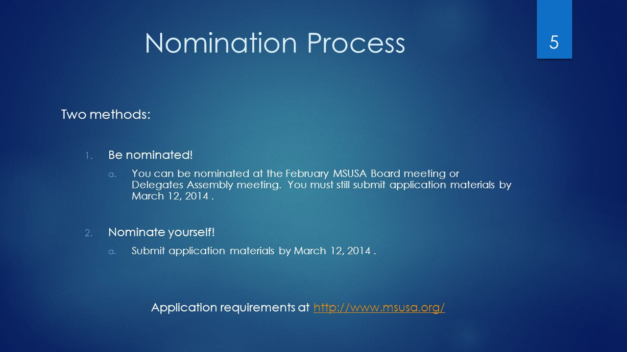 Nomination Process Two methods: 1. Be nominated. a.
