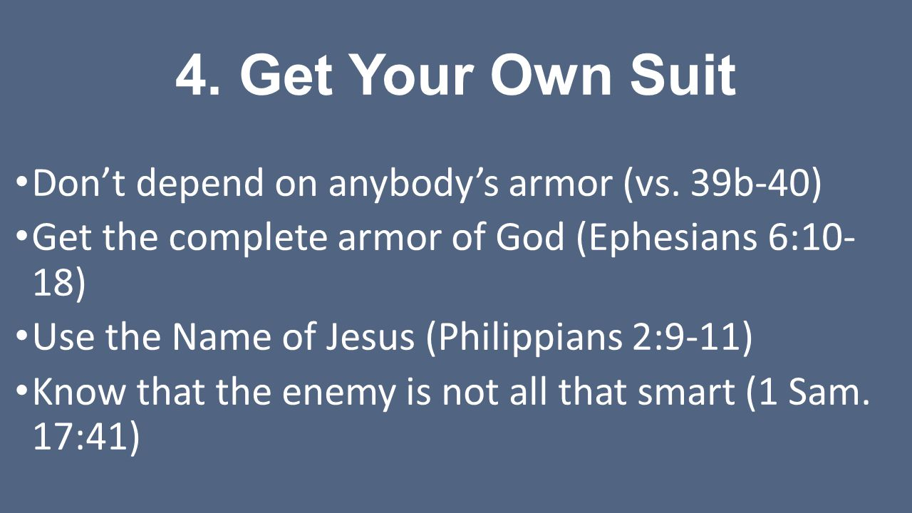4.Get Your Own Suit Don't depend on anybody's armor (vs.