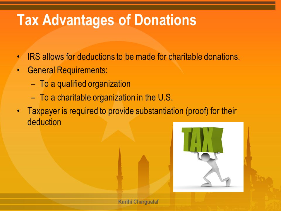 Tax Advantages of Donations IRS allows for deductions to be made for charitable donations.