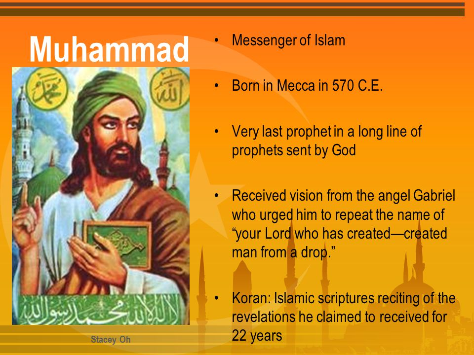 Muhammad Messenger of Islam Born in Mecca in 570 C.E.