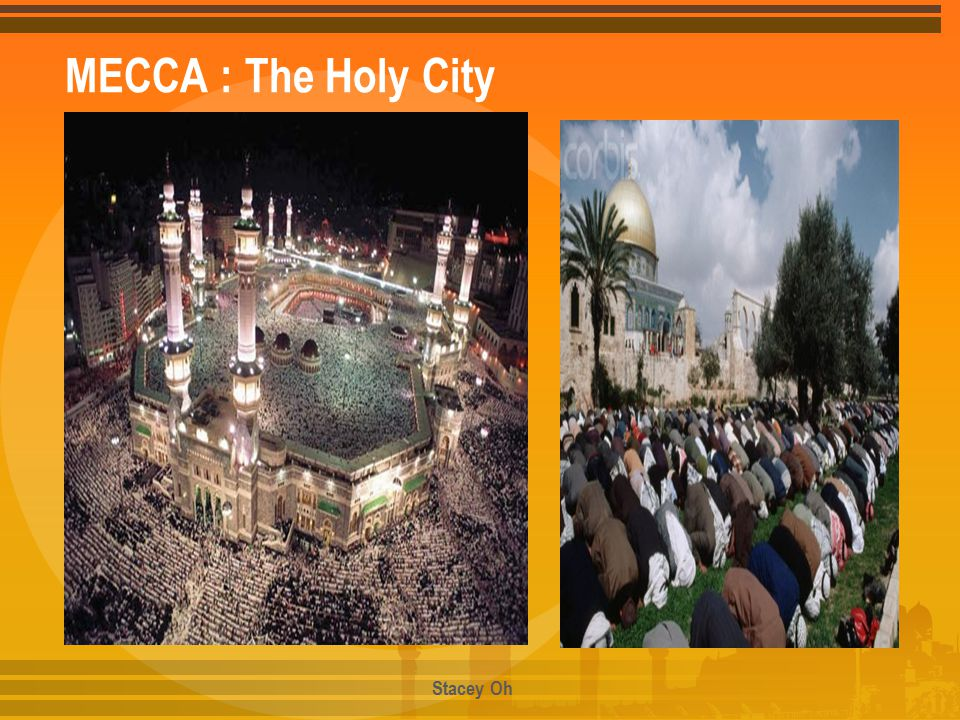MECCA : The Holy City Stacey Oh