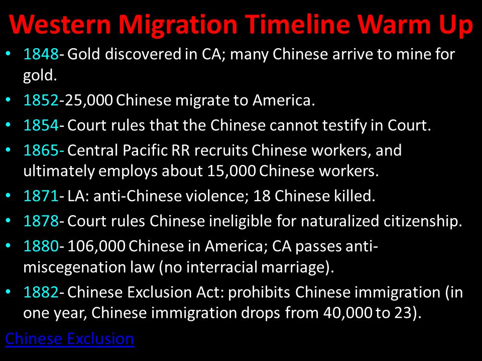 Western Migration Timeline Warm Up 1848- Gold discovered in CA; many Chinese arrive to mine for gold.