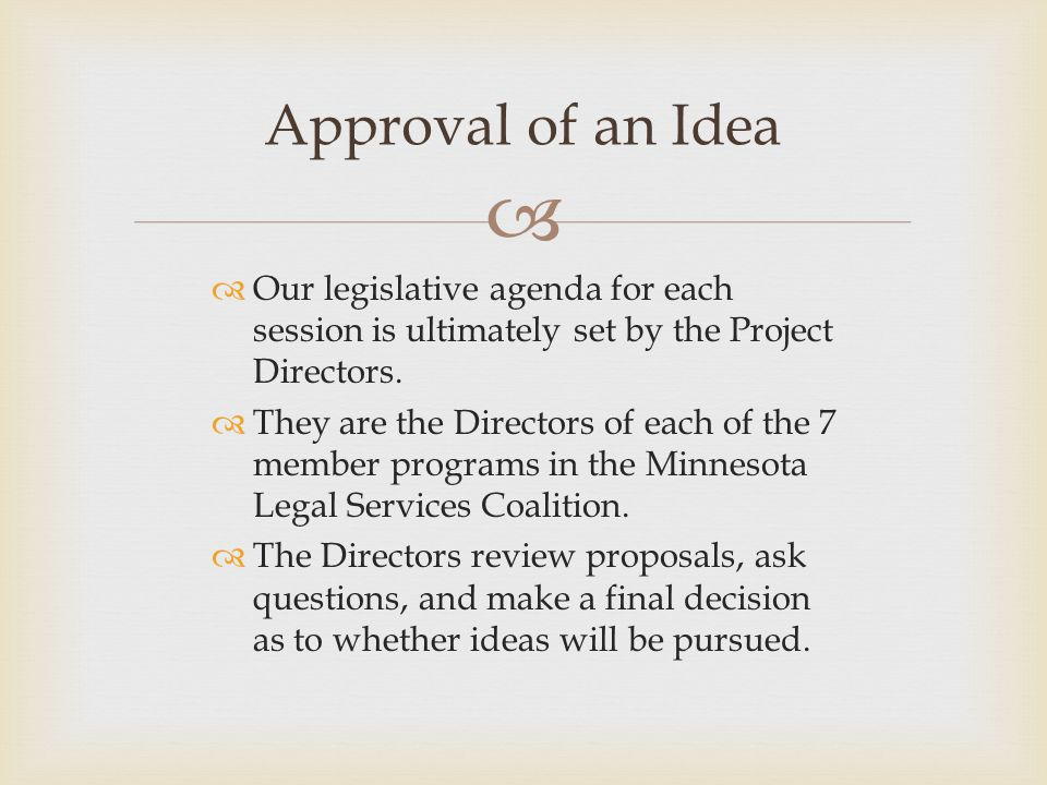   Our legislative agenda for each session is ultimately set by the Project Directors.  They are the Directors of each of the 7 member programs in t