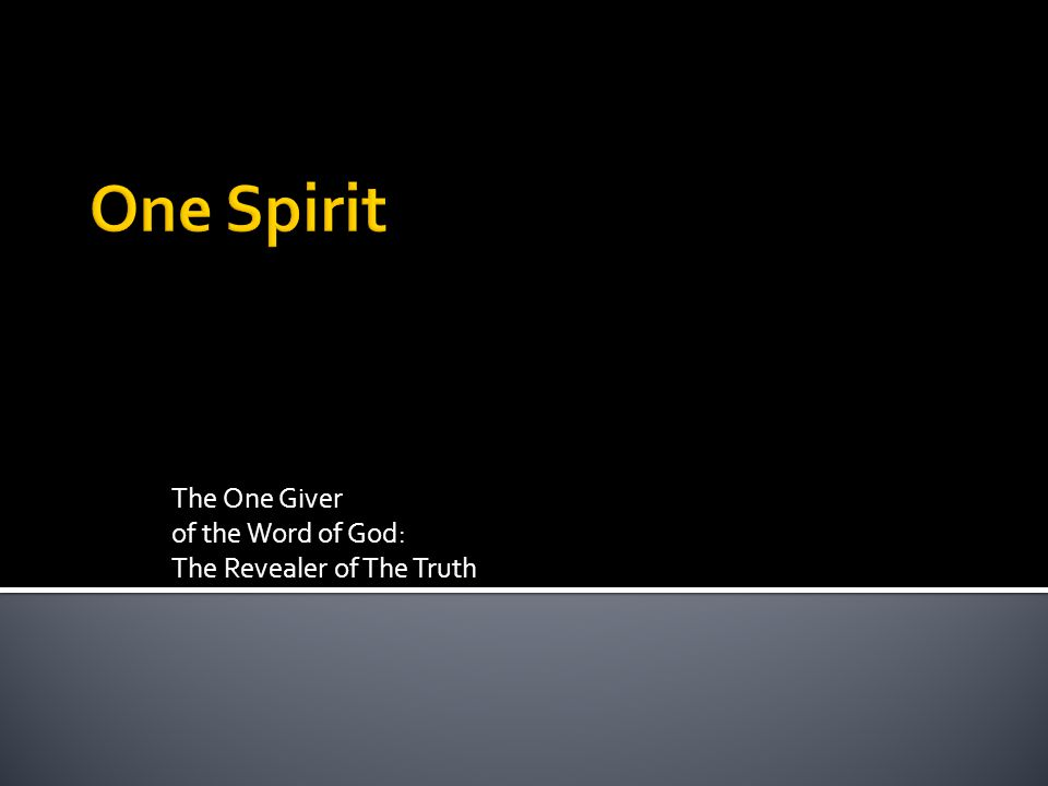 The One Giver of the Word of God: The Revealer of The Truth