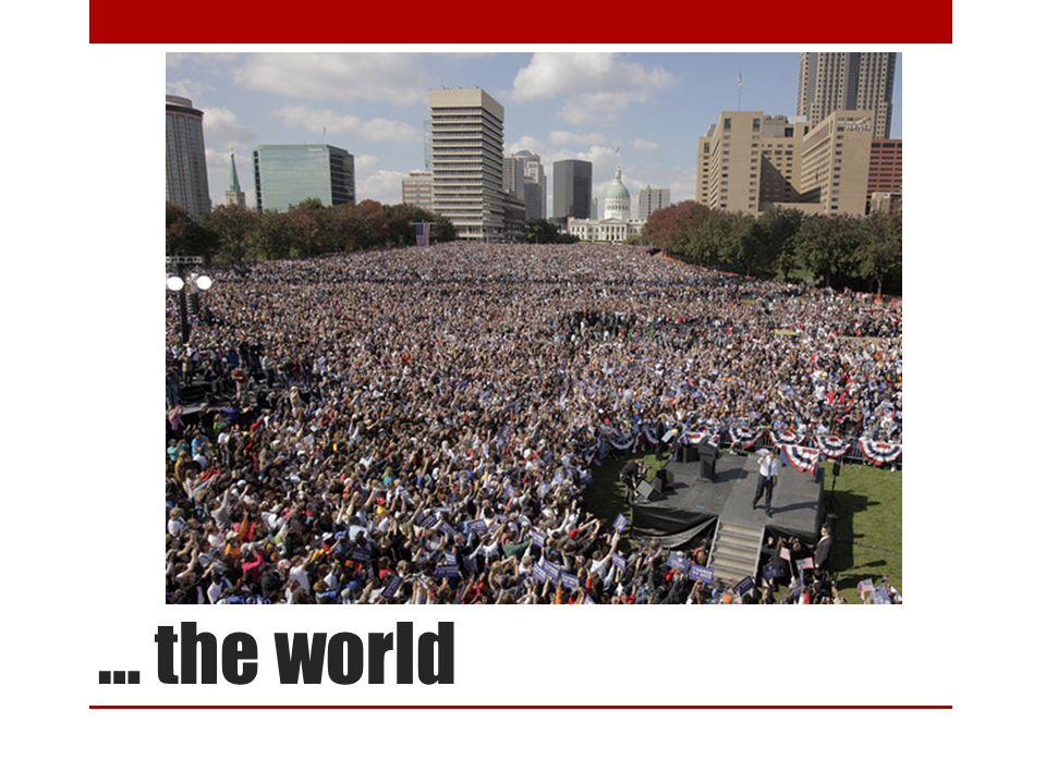 … the world