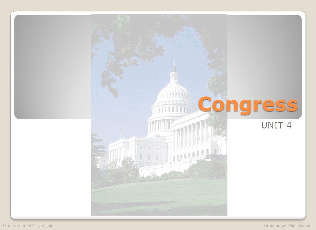 Congress UNIT 4 Government & Citizenship: Timpanogos High School