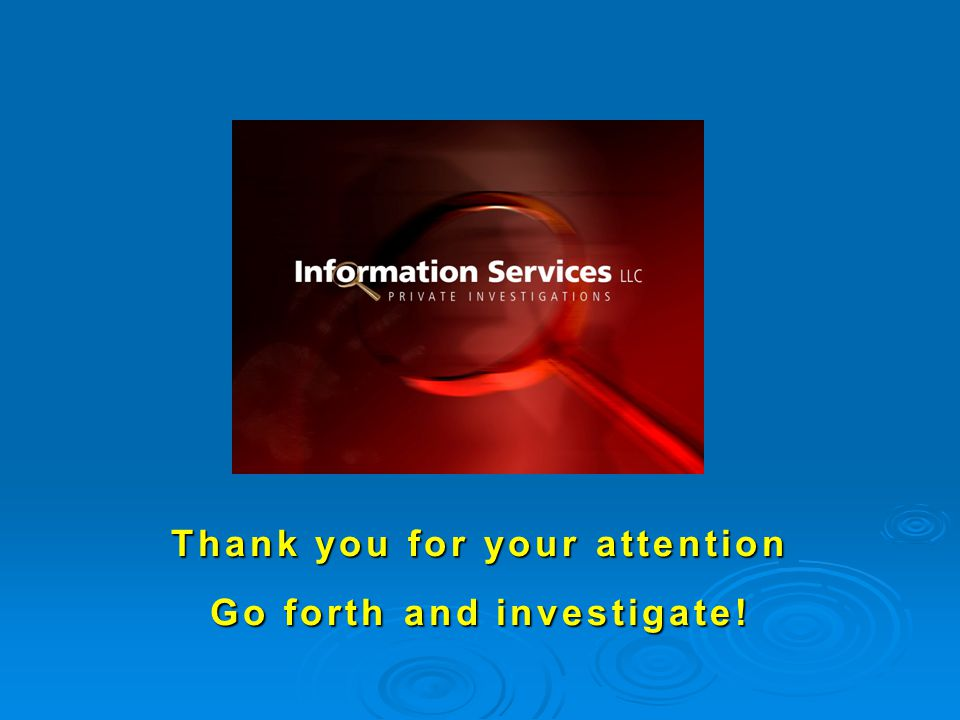 Thank you for your attention Go forth and investigate!