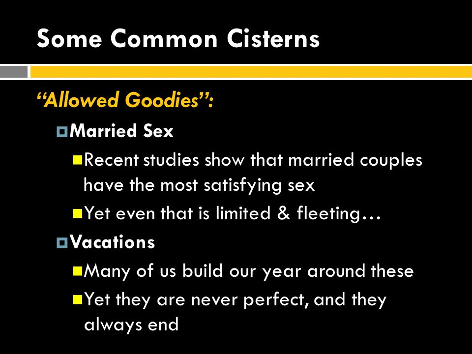"""Some Common Cisterns """"Allowed Goodies"""":  Married Sex Recent studies show that married couples have the most satisfying sex Yet even that is limited &"""
