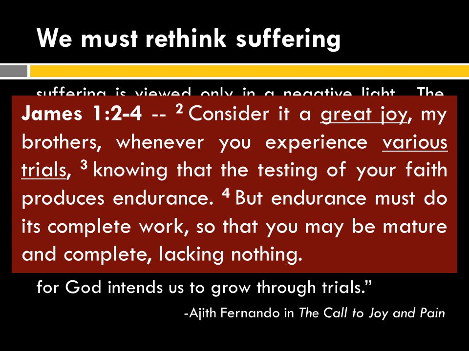 """We must rethink suffering suffering is viewed only in a negative light. The """"good life,"""" comfort, convenience, and a painless life have become necessi"""
