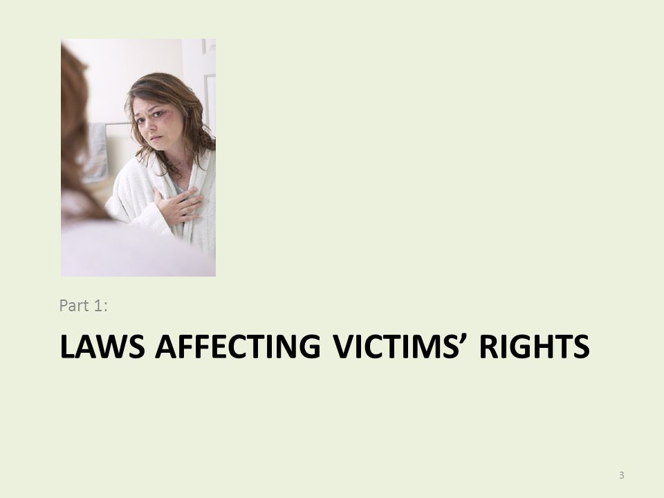 LAWS AFFECTING VICTIMS' RIGHTS Part 1: 3