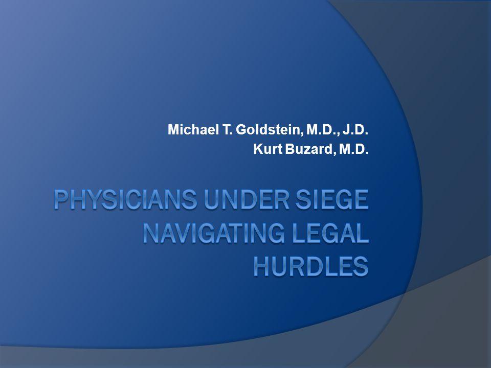 Michael T. Goldstein, M.D., J.D. Kurt Buzard, M.D.