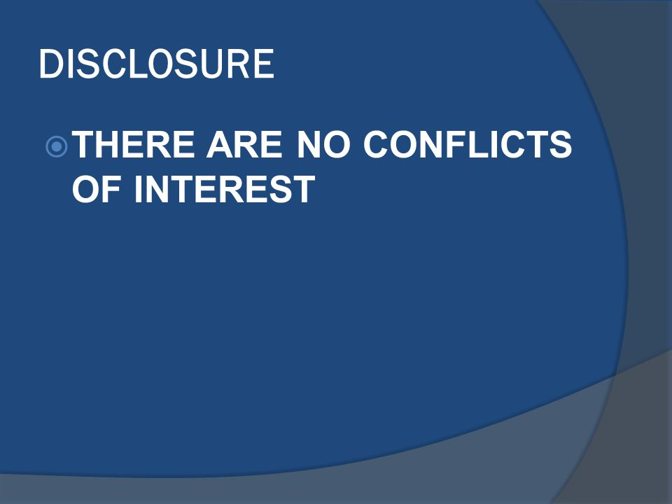 DISCLOSURE  THERE ARE NO CONFLICTS OF INTEREST