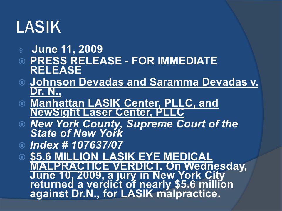 LASIK  June 11, 2009  PRESS RELEASE - FOR IMMEDIATE RELEASE  Johnson Devadas and Saramma Devadas v. Dr. N.,  Manhattan LASIK Center, PLLC, and New