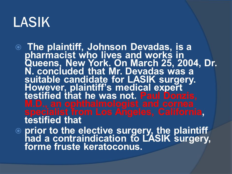 LASIK  The plaintiff, Johnson Devadas, is a pharmacist who lives and works in Queens, New York.