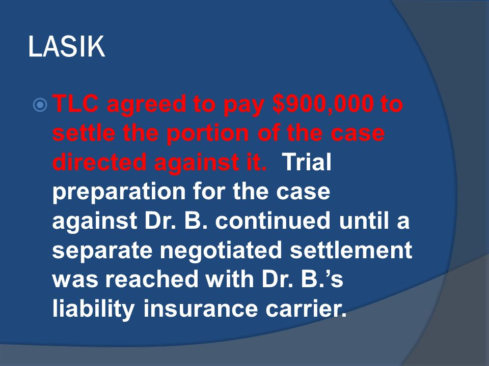 LASIK  TLC agreed to pay $900,000 to settle the portion of the case directed against it.