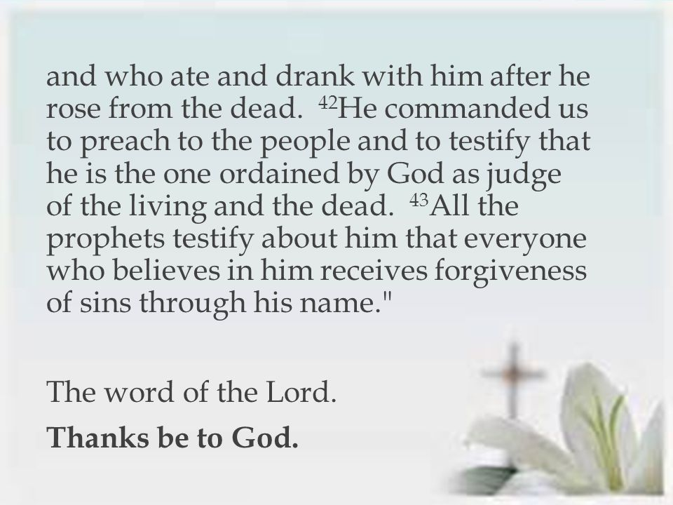 and who ate and drank with him after he rose from the dead.