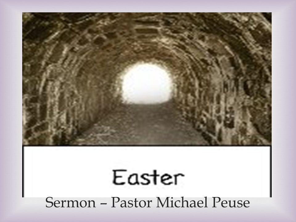  Sermon – Pastor Michael Peuse