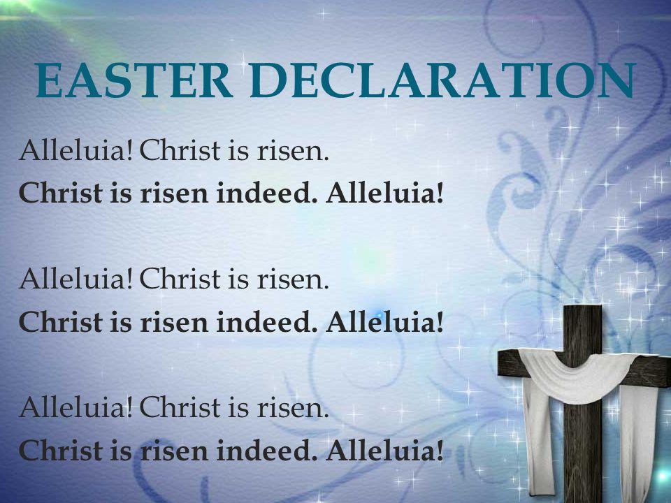  Alleluia. Christ is risen. Christ is risen indeed.