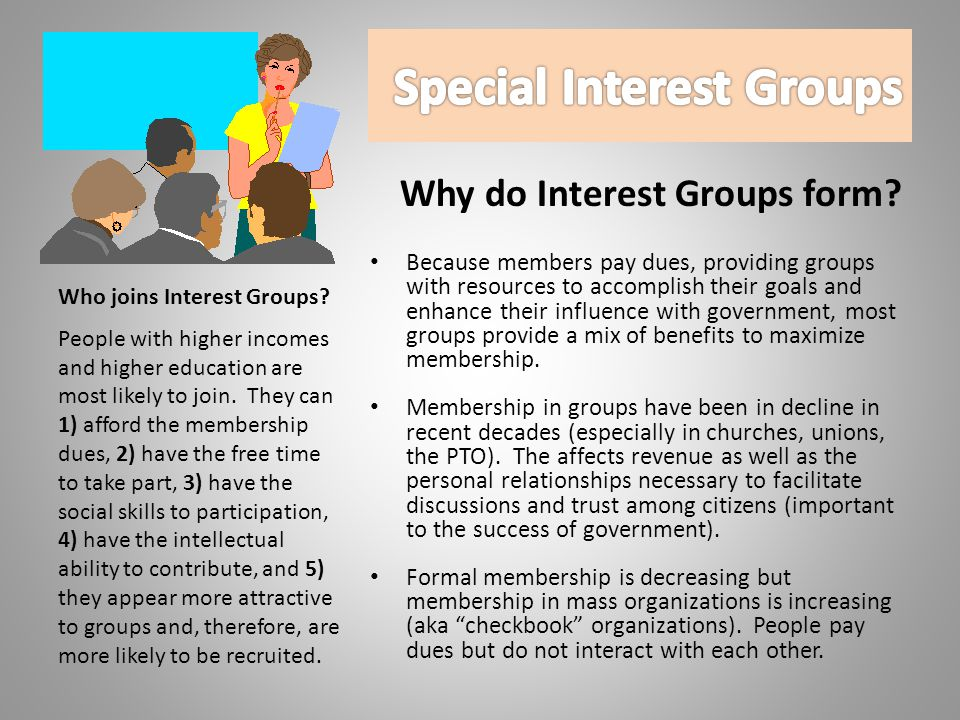 Why do Interest Groups form.