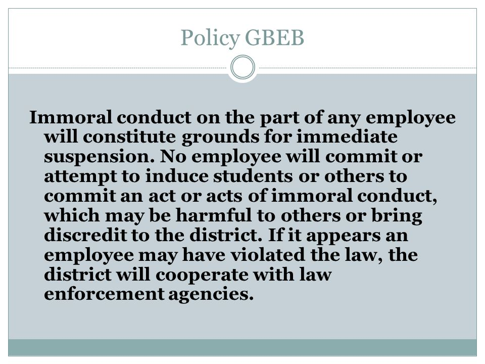 Policy GBEBB Staff Conduct With Students All staff members are to keep all relationships between themselves and the students at their work site as professional ones.