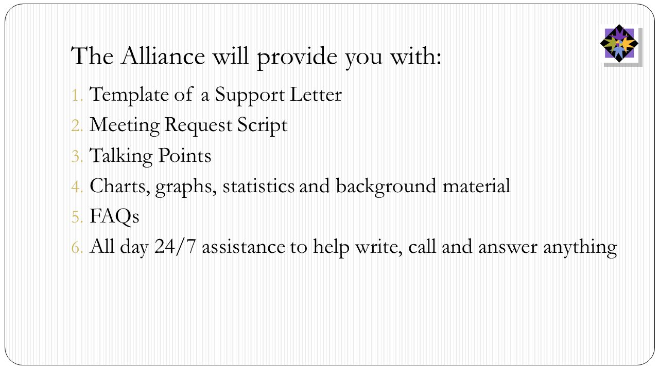 The Alliance will provide you with: 1.Template of a Support Letter 2.