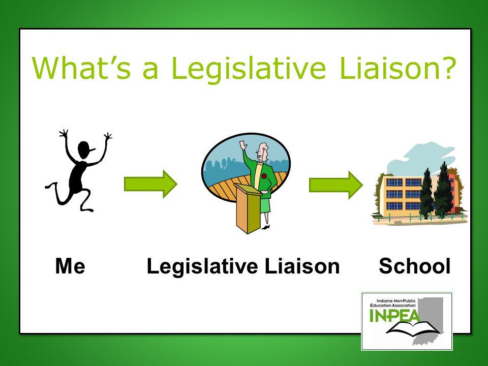 What's a Legislative Liaison? Me Legislative Liaison School