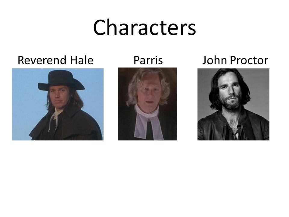 Characters Reverend Hale Parris John Proctor