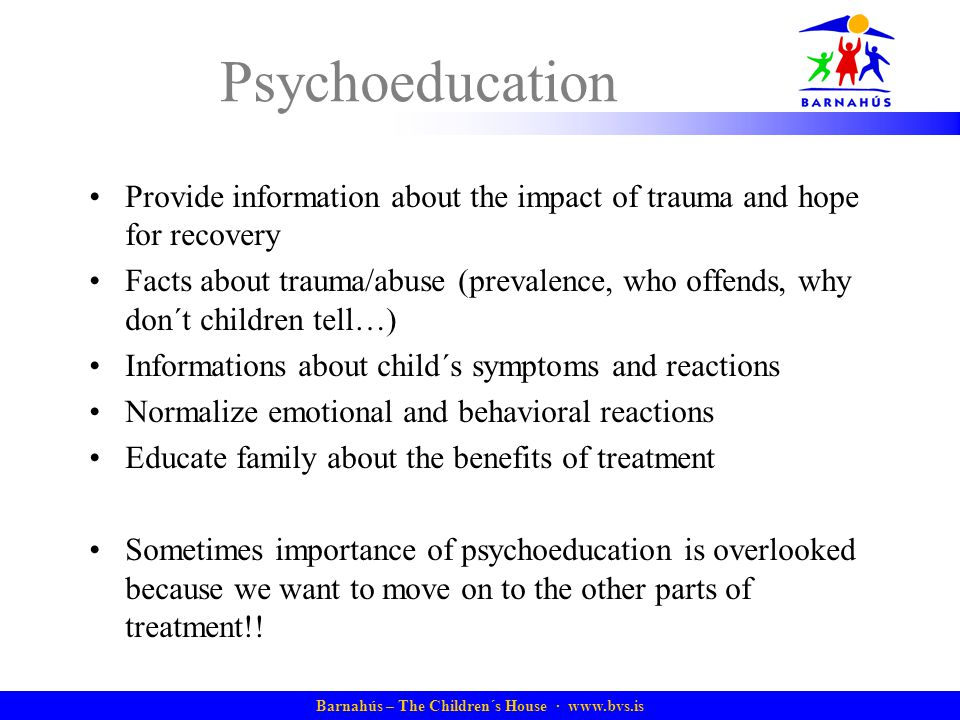 Barnahús – The Children´s House · www.bvs.is Psychoeducation Provide information about the impact of trauma and hope for recovery Facts about trauma/a