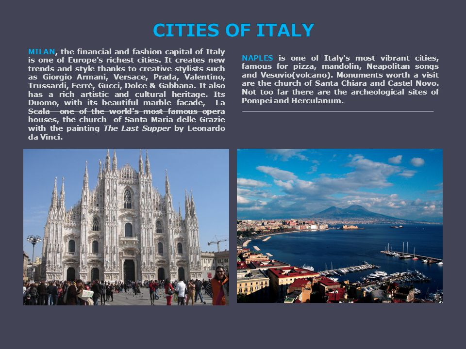 MILAN, the financial and fashion capital of Italy is one of Europe s richest cities.