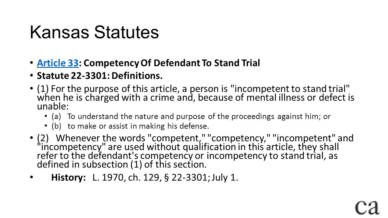 Kansas Statutes Article 33: Competency Of Defendant To Stand Trial Article 33 Statute 22-3301: Definitions.