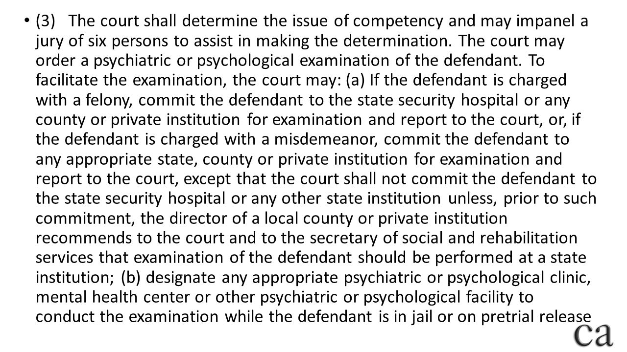 (3) The court shall determine the issue of competency and may impanel a jury of six persons to assist in making the determination.