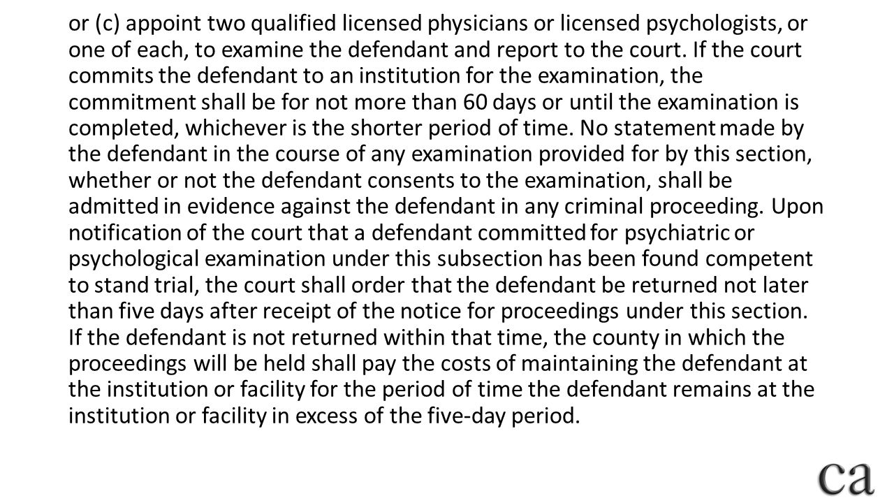 or (c) appoint two qualified licensed physicians or licensed psychologists, or one of each, to examine the defendant and report to the court.