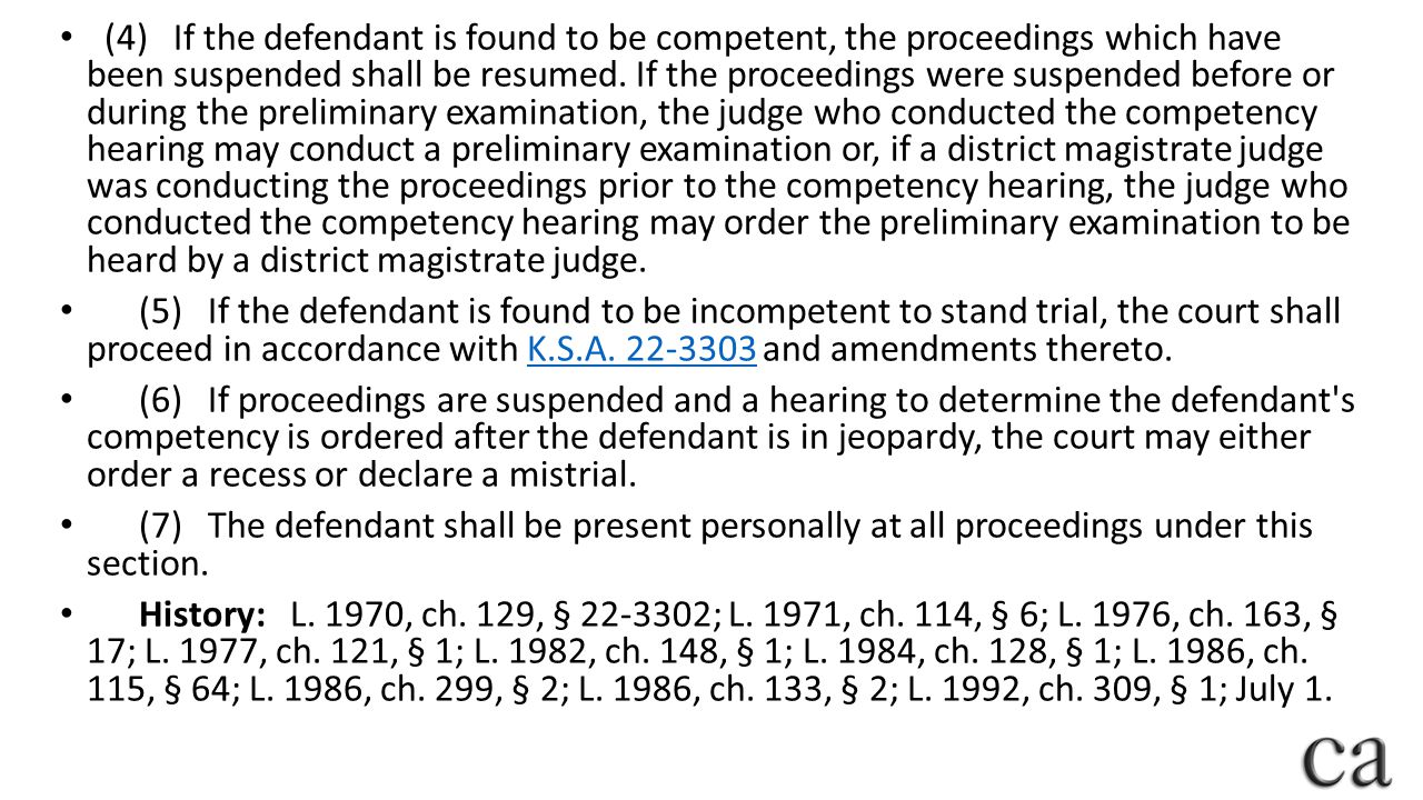 (4) If the defendant is found to be competent, the proceedings which have been suspended shall be resumed.