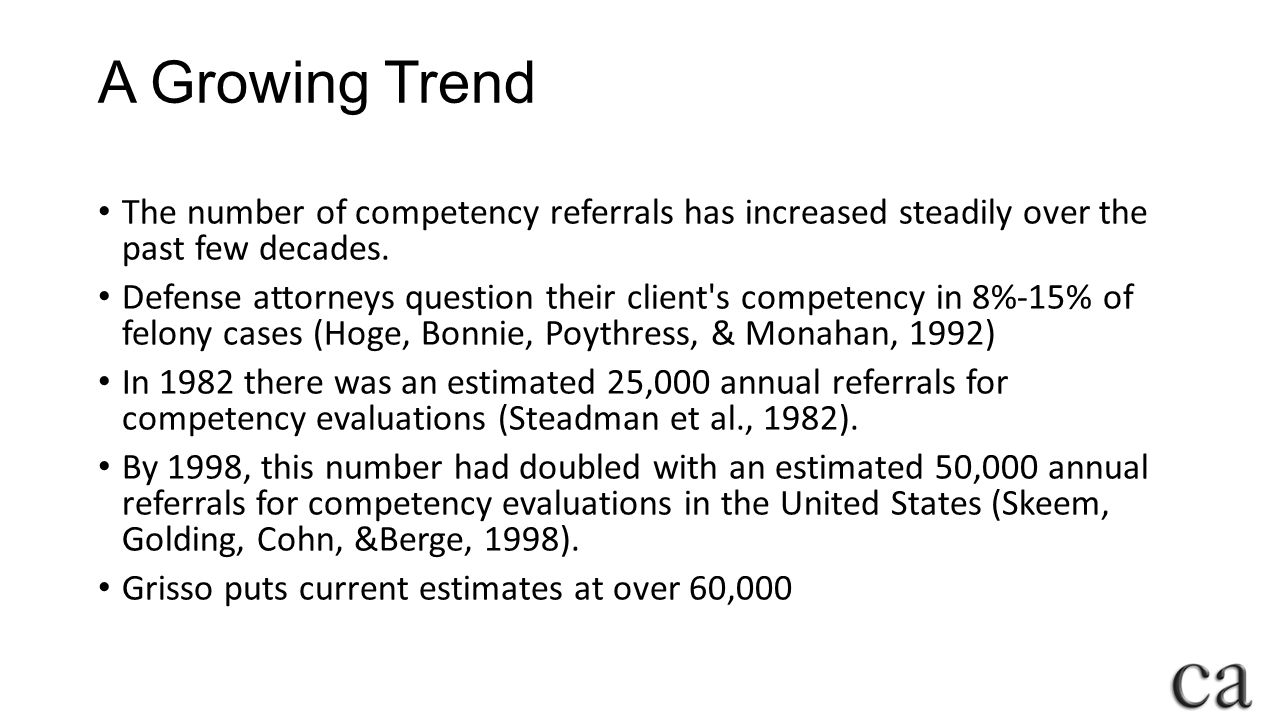 A Growing Trend The number of competency referrals has increased steadily over the past few decades.