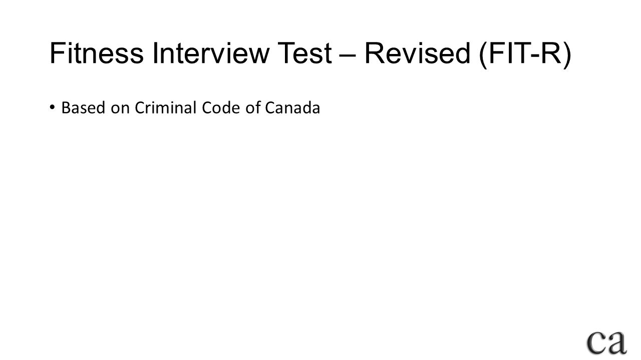Fitness Interview Test – Revised (FIT-R) Based on Criminal Code of Canada
