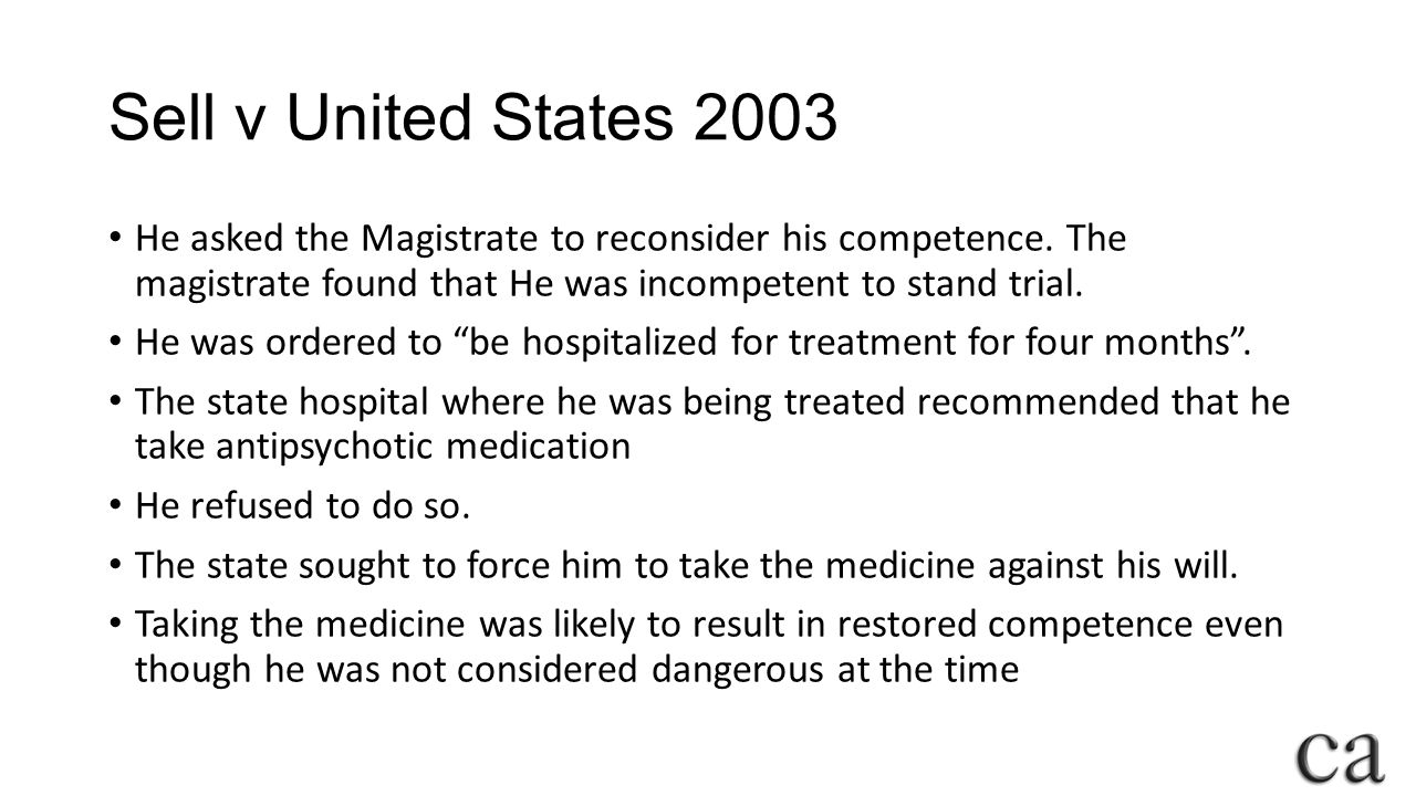 Sell v United States 2003 He asked the Magistrate to reconsider his competence.