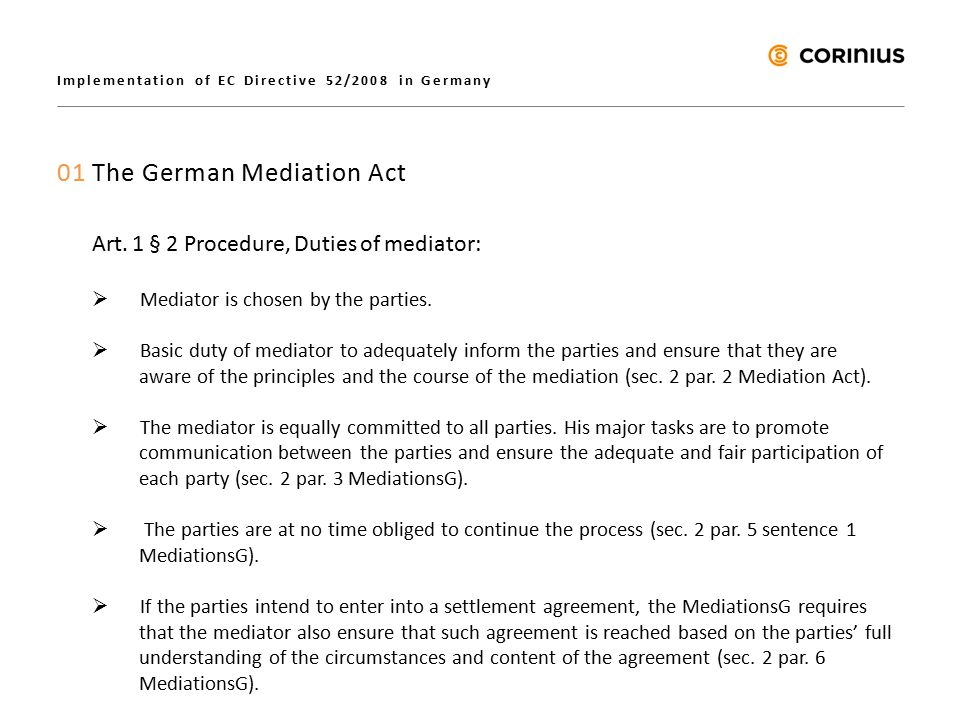 Implementation of EC Directive 52/2008 in Germany 02 Mediation in Business Context – When, why and how.