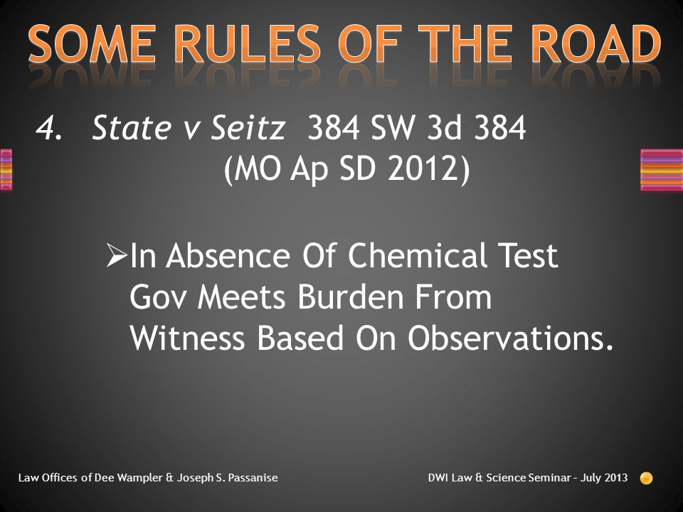 4.State v Seitz 384 SW 3d 384 (MO Ap SD 2012)  In Absence Of Chemical Test Gov Meets Burden From Witness Based On Observations.