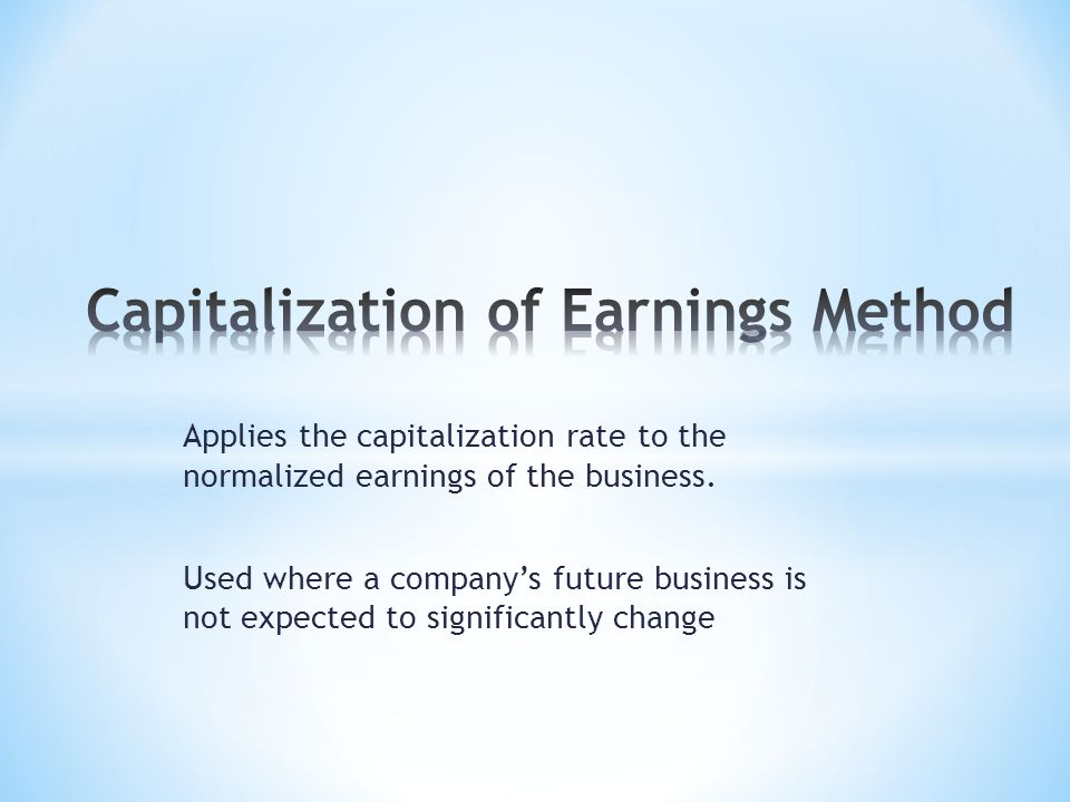Applies the capitalization rate to the normalized earnings of the business.