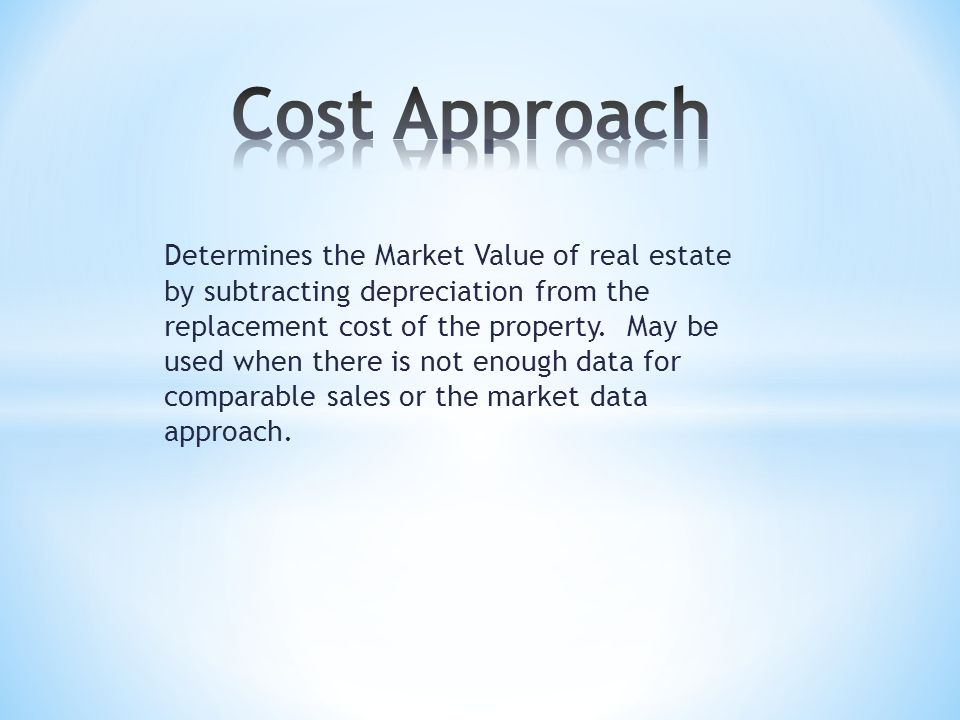 Determines the Market Value of real estate by subtracting depreciation from the replacement cost of the property.