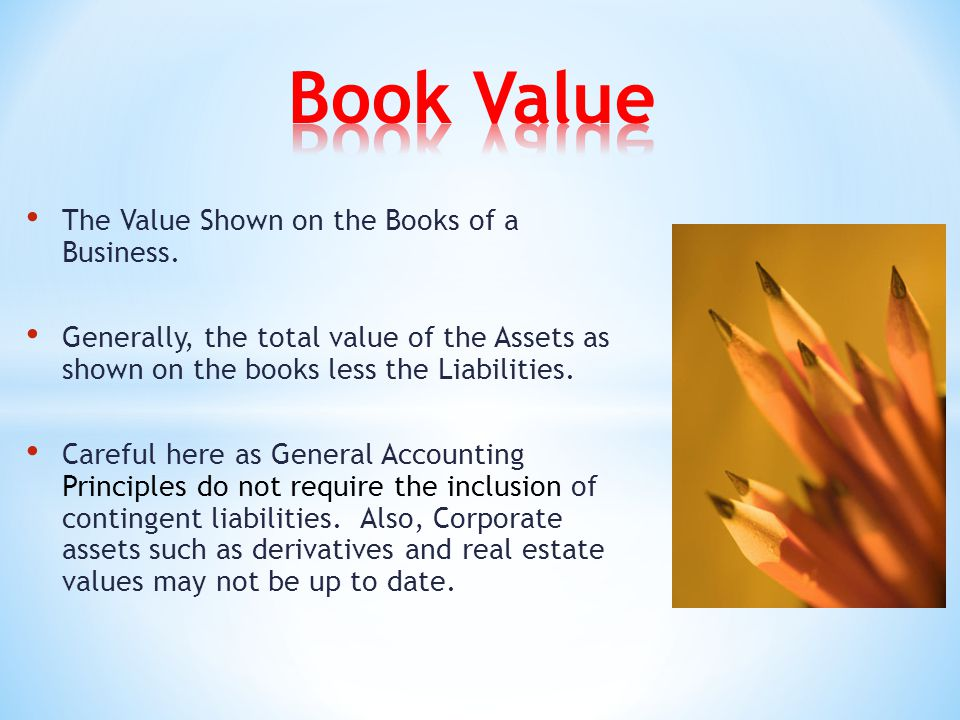 The Value Shown on the Books of a Business.